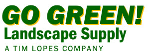 GO GREEN Lanscape Supply Inc., A Tim Lopes Company